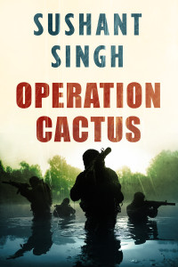Operation Cactus by Sushant Singh. Credit: Juggernaut