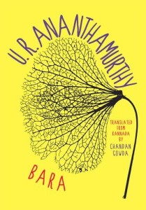 U.R. Ananthamurthy <em>Bara</em> OUP India, 2016 (translation)