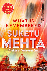What is Remembered Suketu Mehta Juggernaut Books, 2016