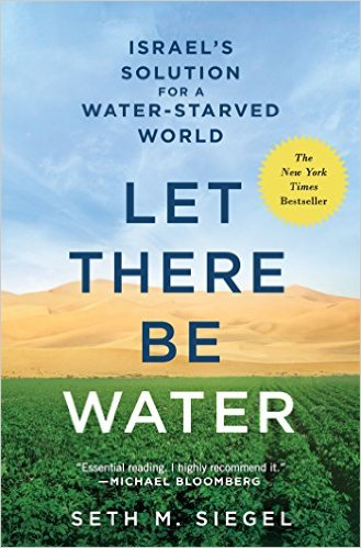 Seth M. SiegelLet There Be water: Israel's Solution for a water-Starved World2016