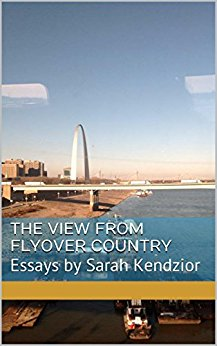 Sarah Kendzior The View From Flyover CountryKindle, 2015