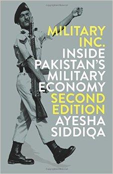 Ayesha Siddiqa Military Inc.: Inside Pakistan's Military Economy Penguin Random House, 2017