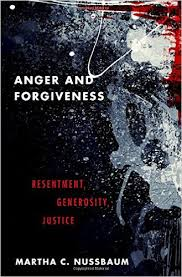 Martha NussbaumAnger and Forgiveness: Resistance, Generosity and Justice Oxford University Press, 2016