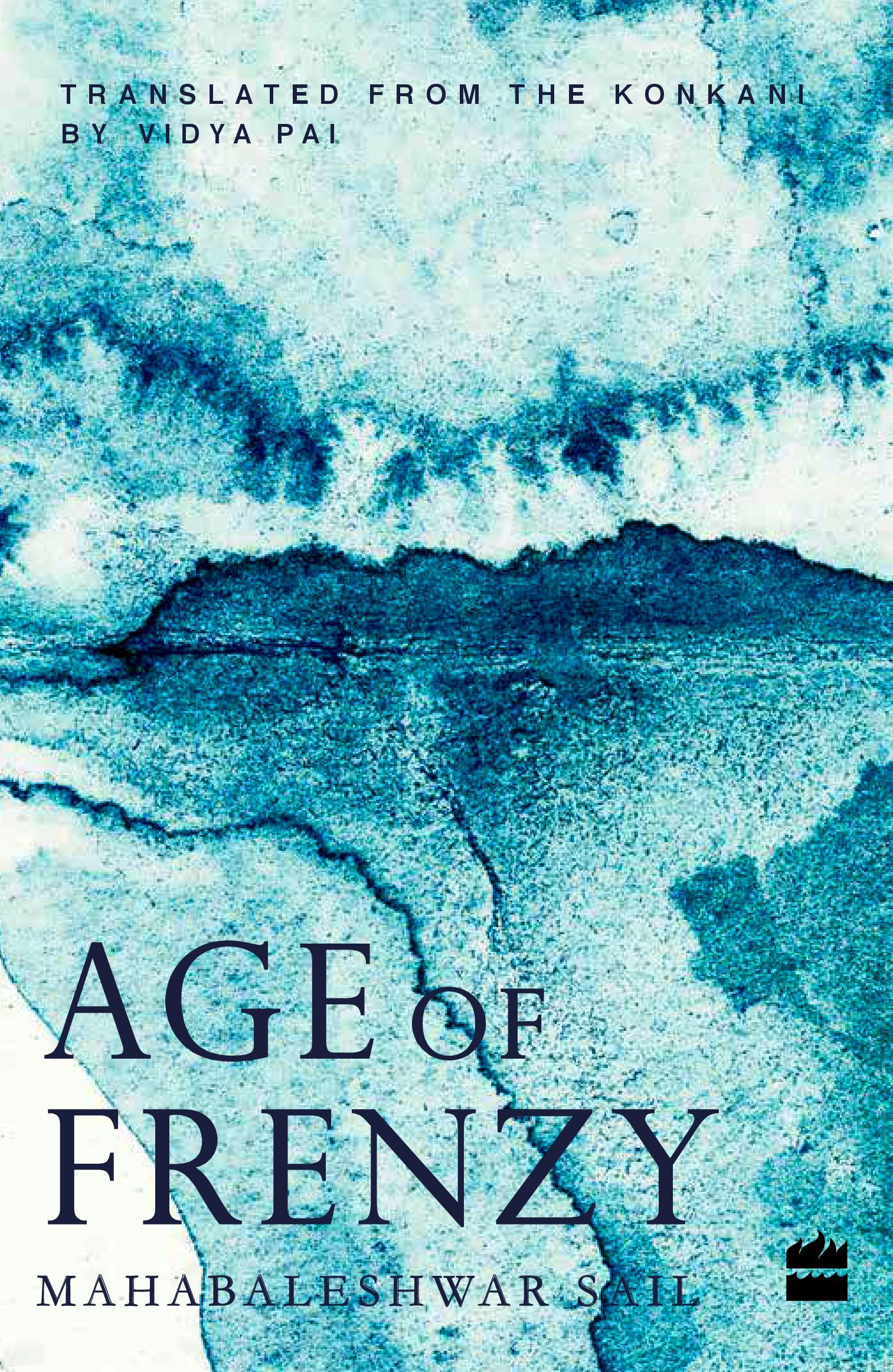 Mahabaleshwar Sail, translated by Vidya Pai <em>Age of Frenzy</em> Harper Collins, 2017