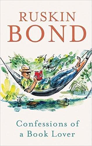 Ruskin Bond <em>Confessions of a Book Lover</em> Penguin Random House, 2017