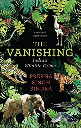 Prerna Singh Bindra <br /> <em>The Vanishing: India's Wildlife Crisis</em><br /> Penguin, 2017