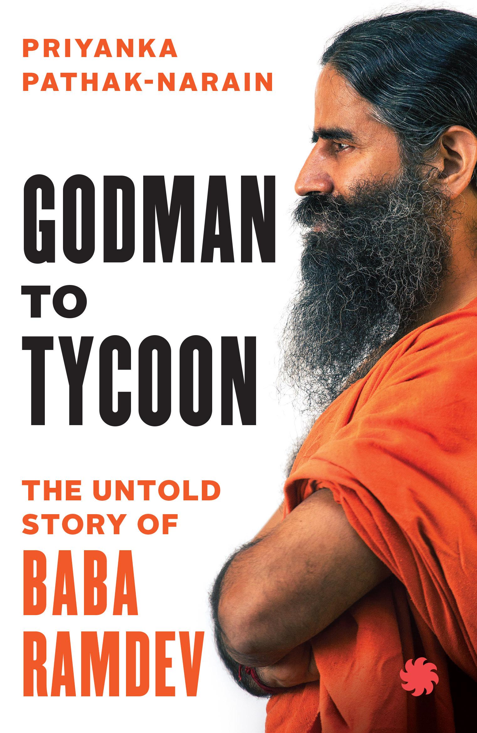 Priyanka Pathak-Narain <em>Godman to Tycoon</em> Juggernaut, 2017