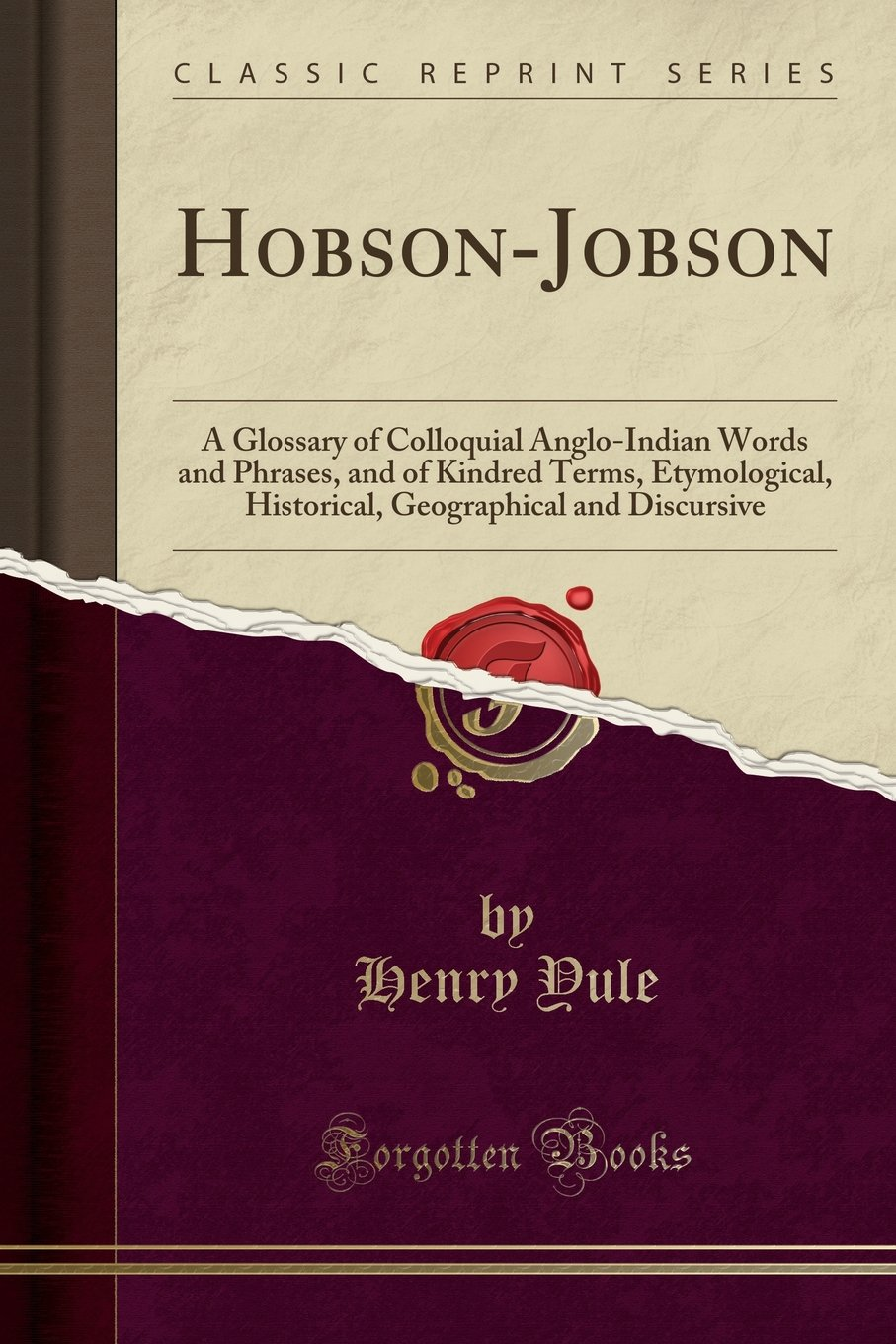 Hobson Jobson A Dictionary That Represents The Multiplicity Of India