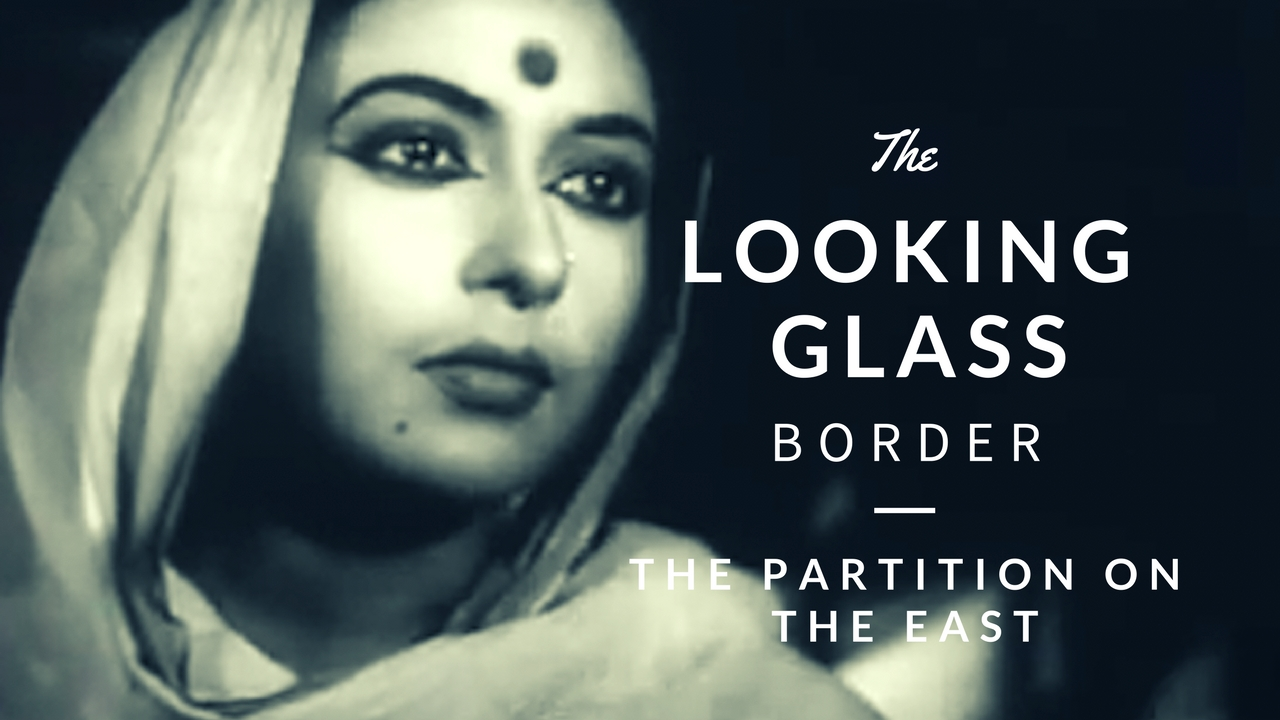 Watch: The Looking-Glass Border: The Partition on the East