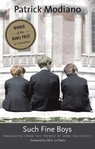 Patrick Modiano<br> <em> Such Fine Boys<em/><br> Yale University Press, 2017<br> Translated from French by Mark Polizzotti