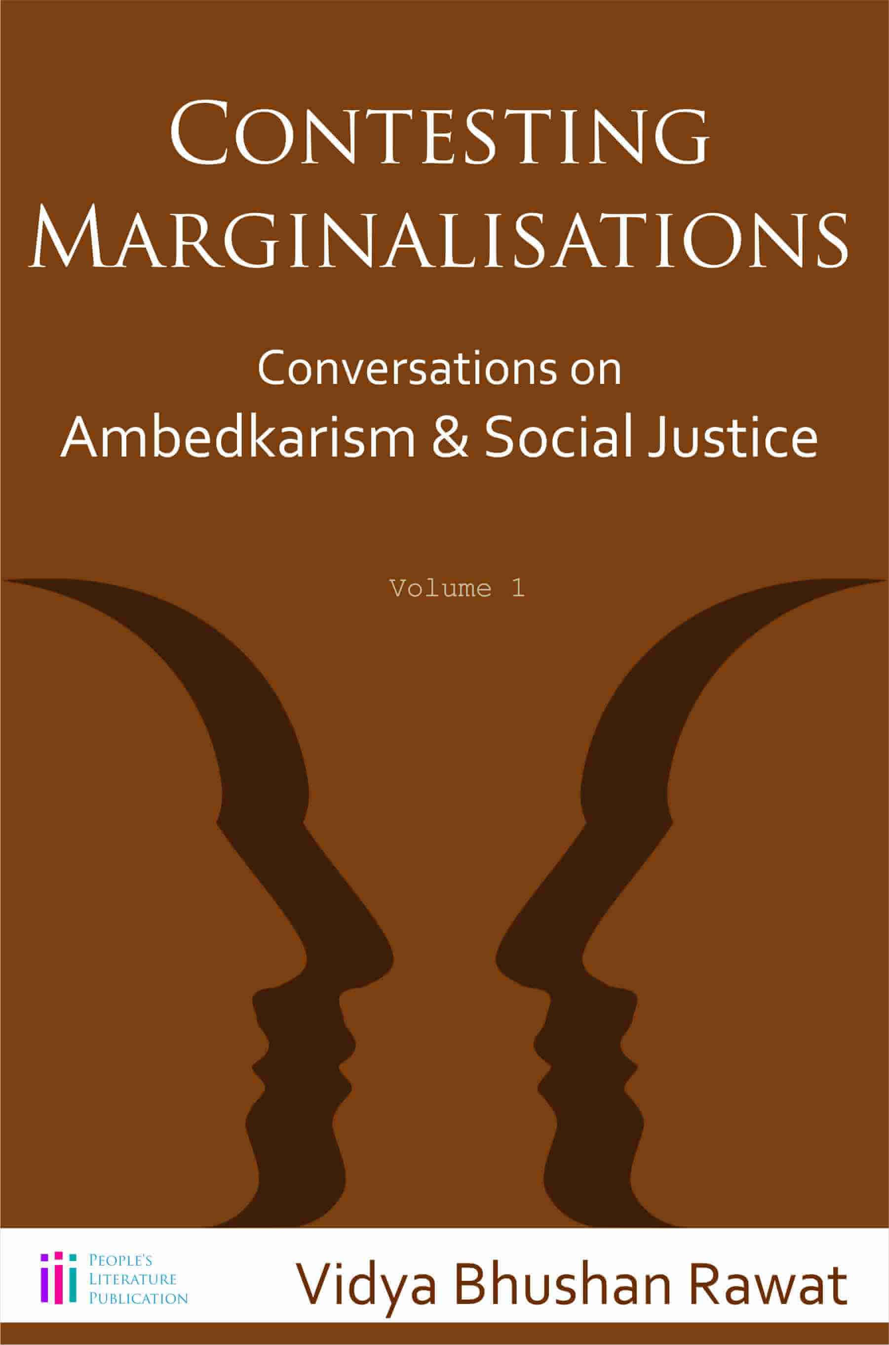 Vidya Bhushan Rawat <em>Contesting Marginalisations: Conversations on Ambedkarism and Social Justice</em> People's Literature Publication, 2017