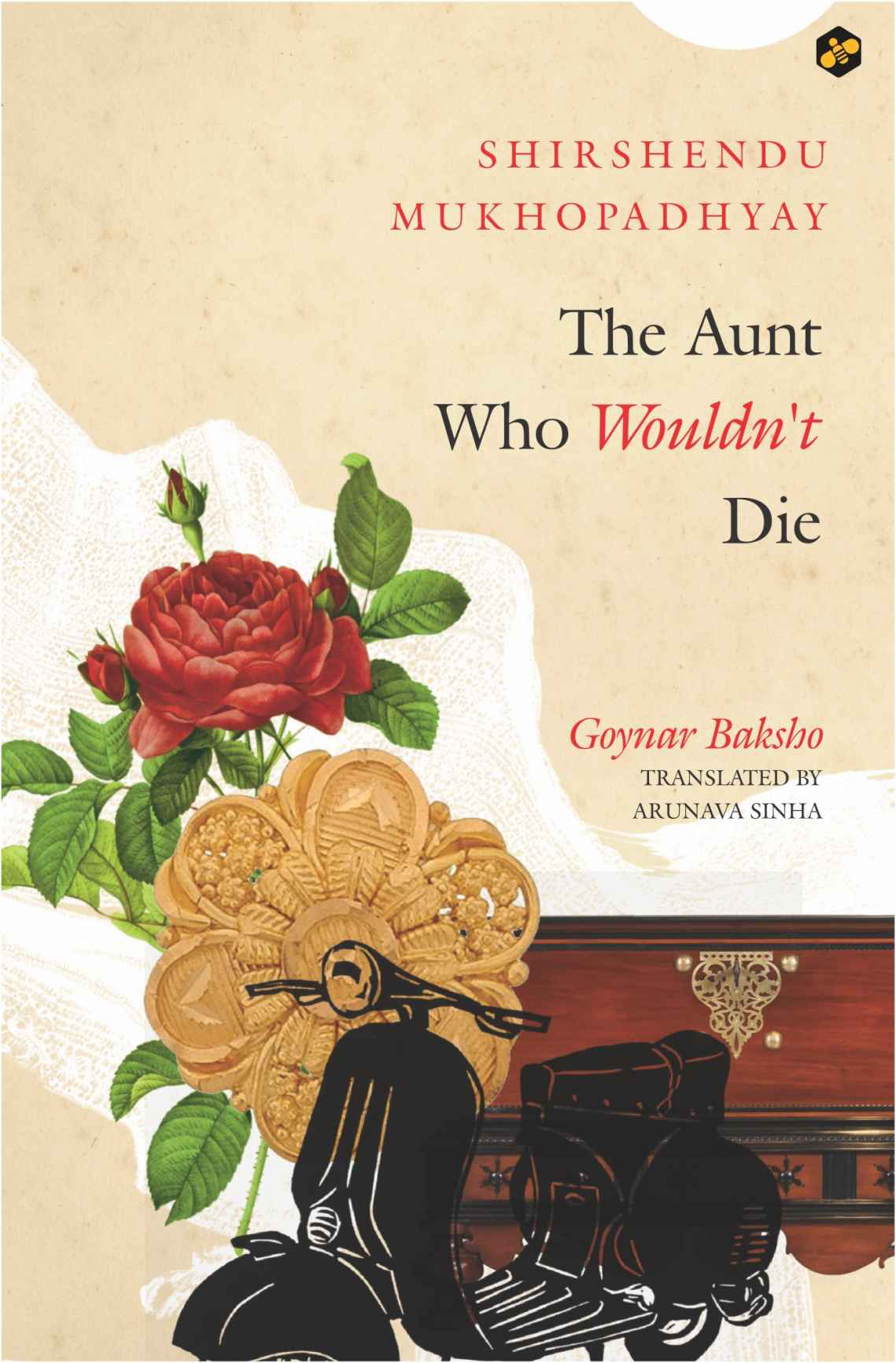 Shirshendu Mukhopadhyay, translated by Arunava Sinha <em>The Aunt Who Wouldn't Die</em> BEE Books, 2017