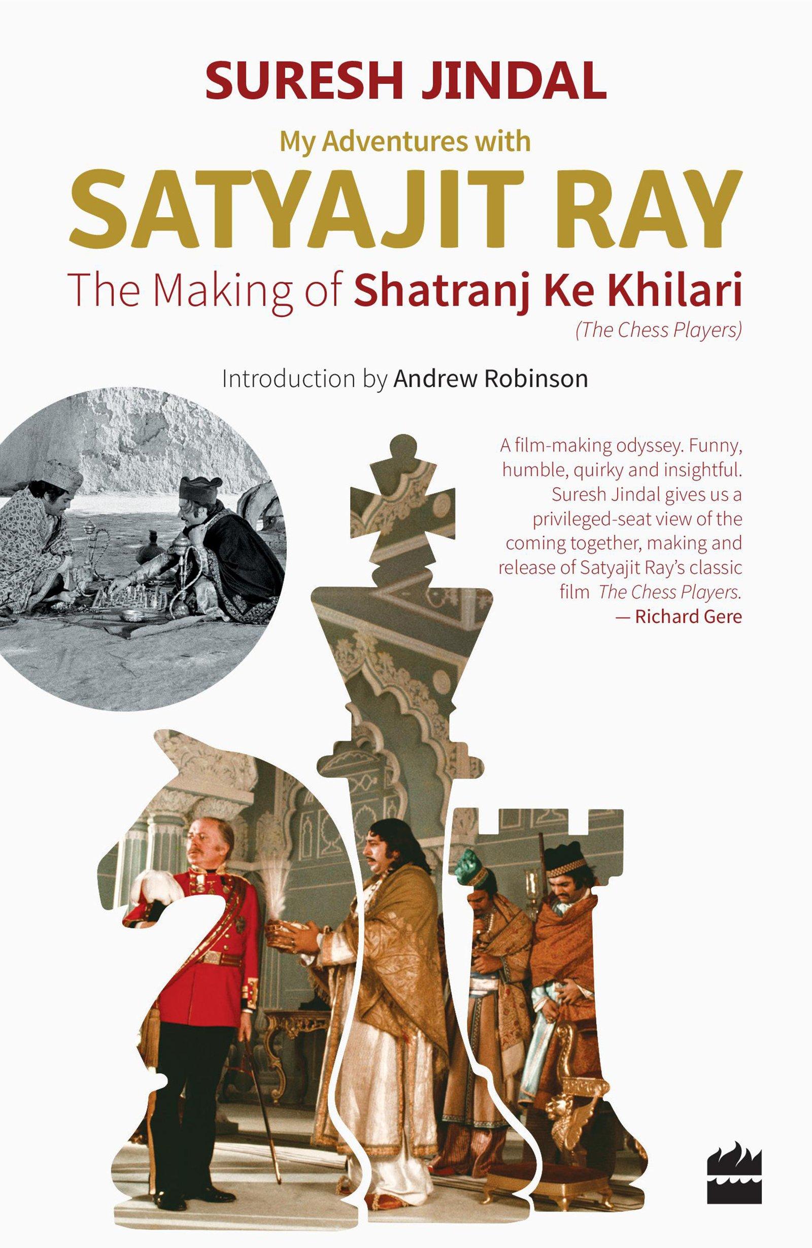 Suresh Jindal <em>My Adventures with Satyajit Ray: The Making of Shatranj ke Khiladi</em> Harper Collins, 2017